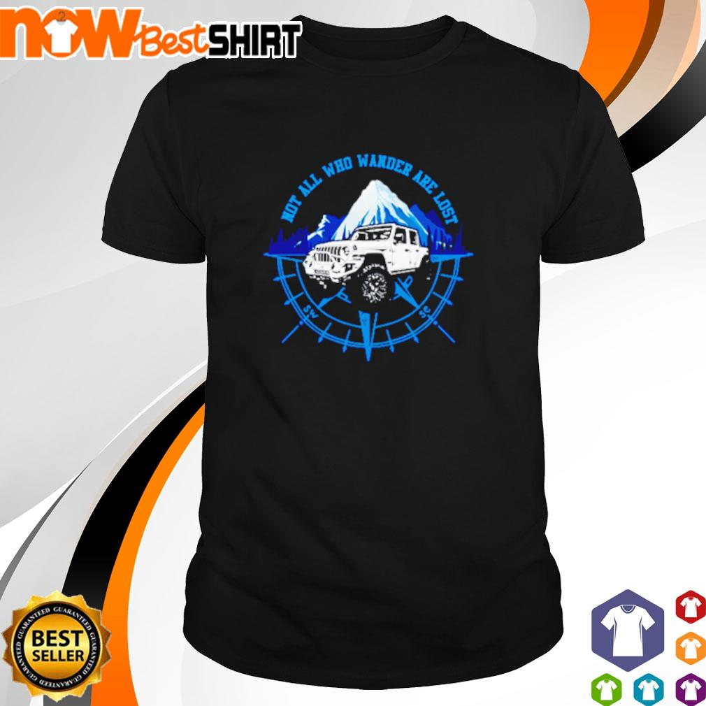 Jeep not all who wander are lost shirt