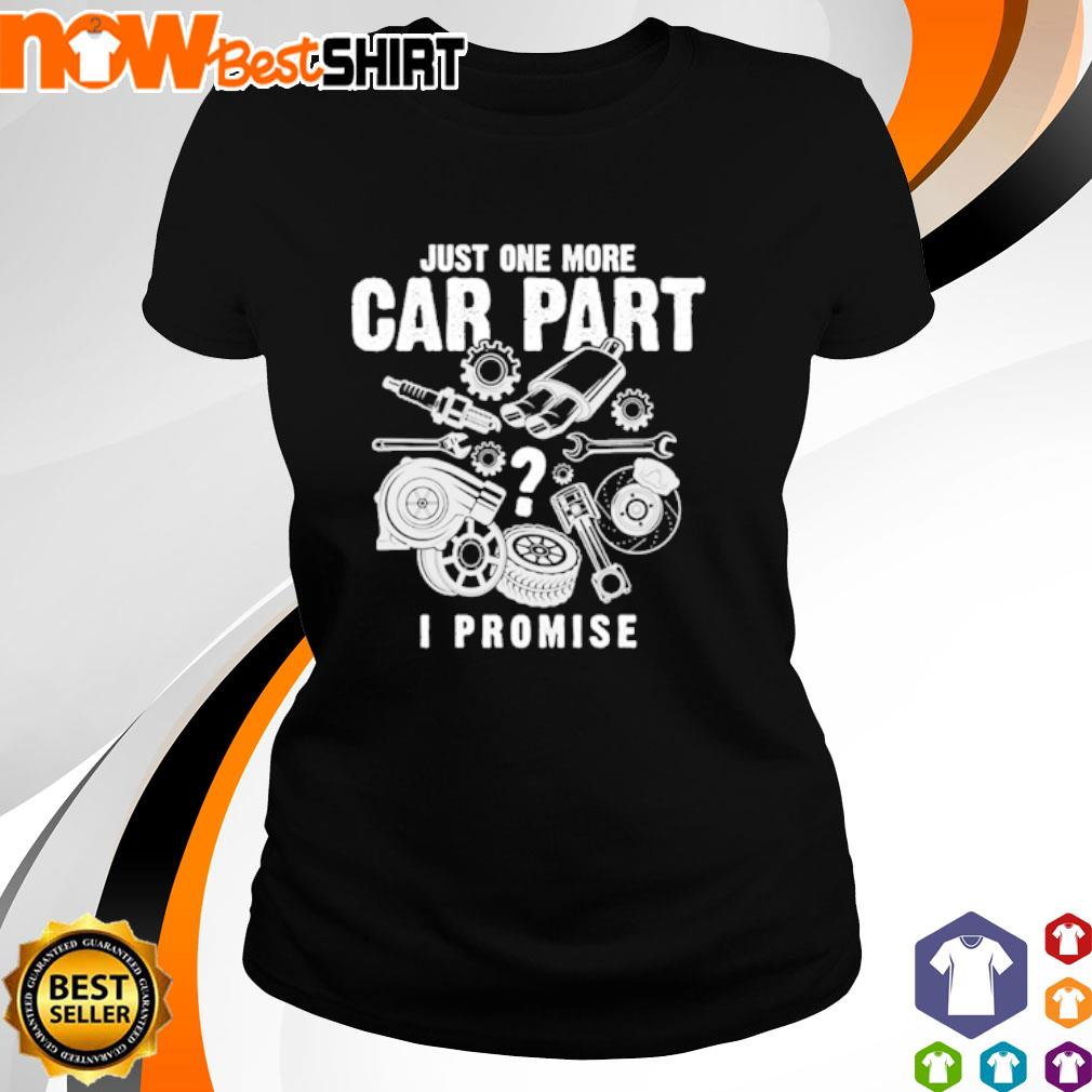 Just one more car part I promise Mechanic s ladies-tee