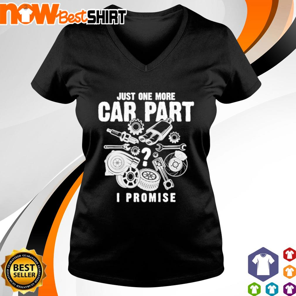 Just one more car part I promise Mechanic s v-neck-t-shirt
