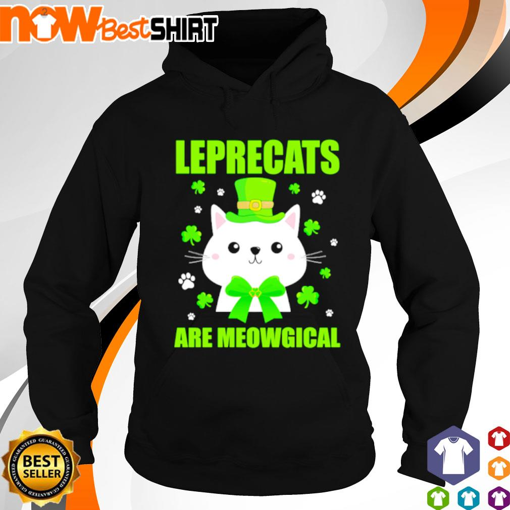 Leprecats are meowgical St. Patrick's Day s hoodie