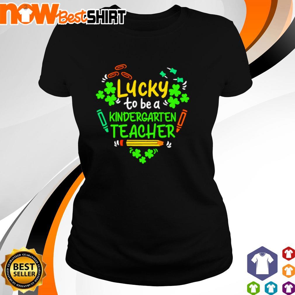 Lucky to be a kindergarten teacher St. Patrick's Day s ladies-tee
