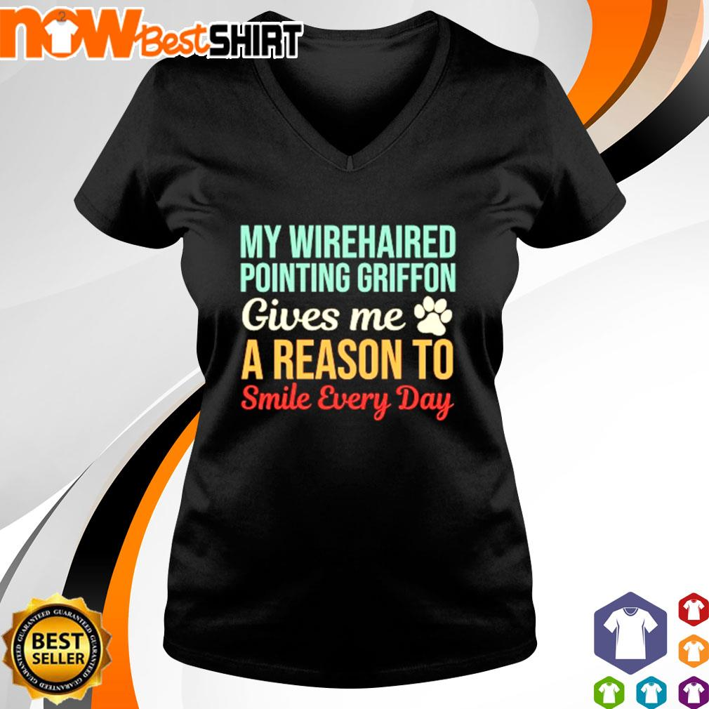 My wirehaired pointing griffon gives me a reason to smile every day s v-neck-t-shirt