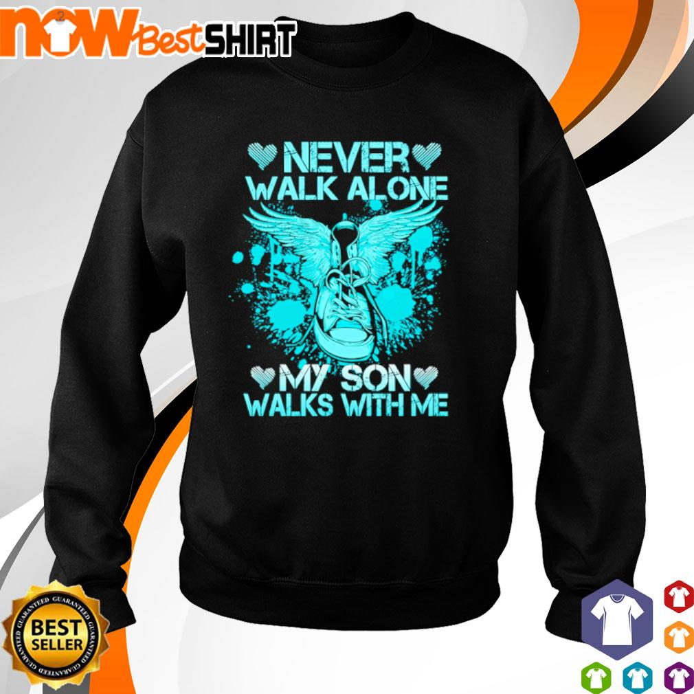 Never walk alone my son walks with me s sweater