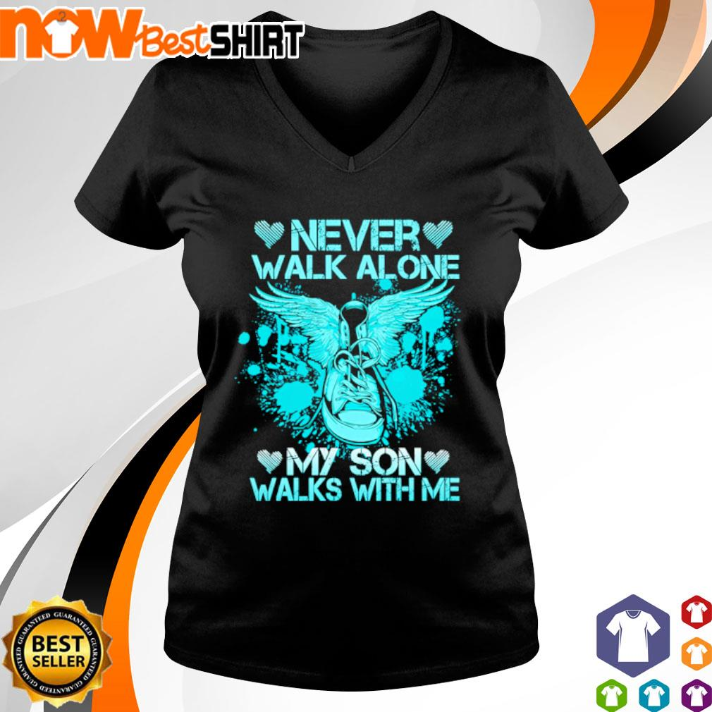 Never walk alone my son walks with me s v-neck-t-shirt