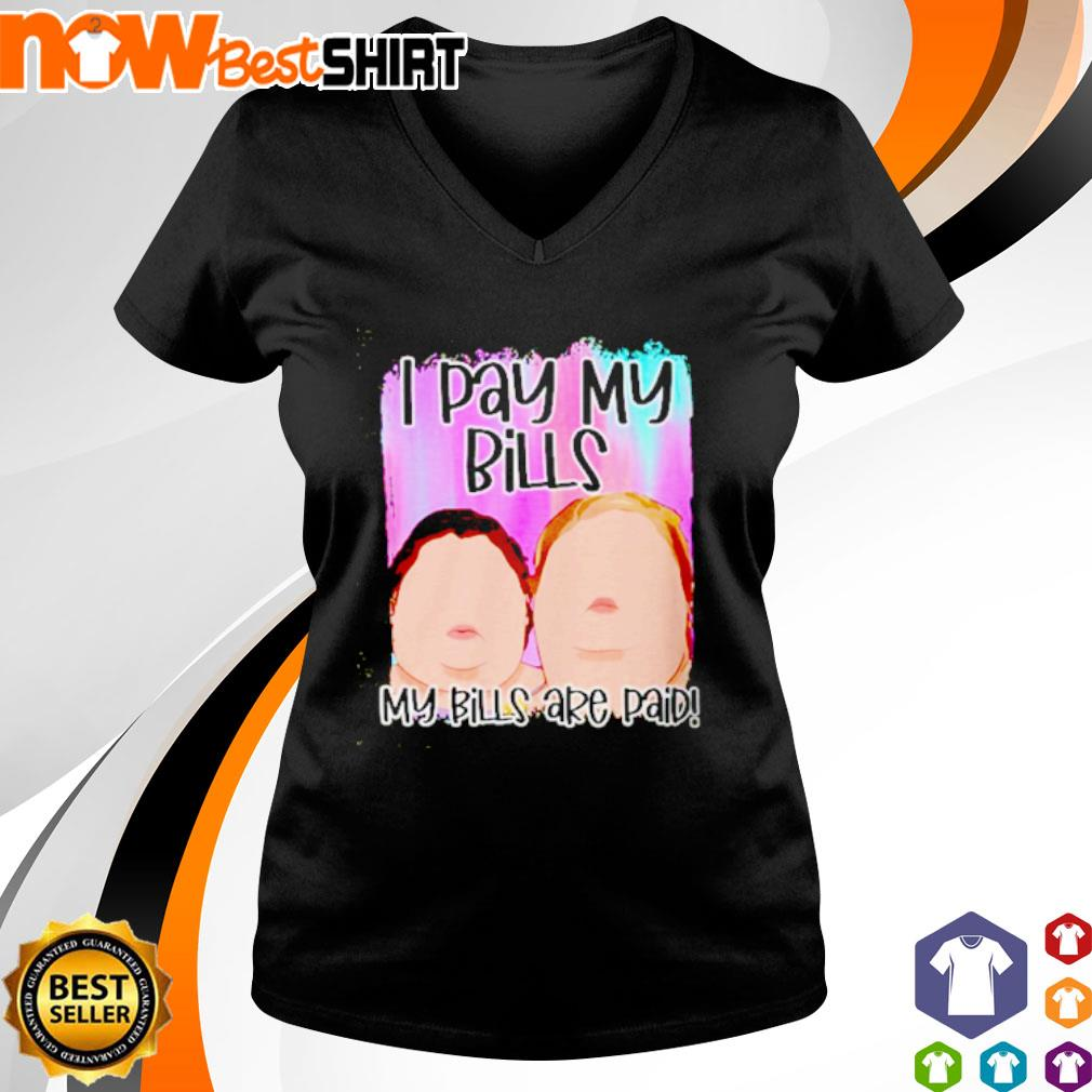 No face I pay my bills my bills are paid s v-neck-t-shirt