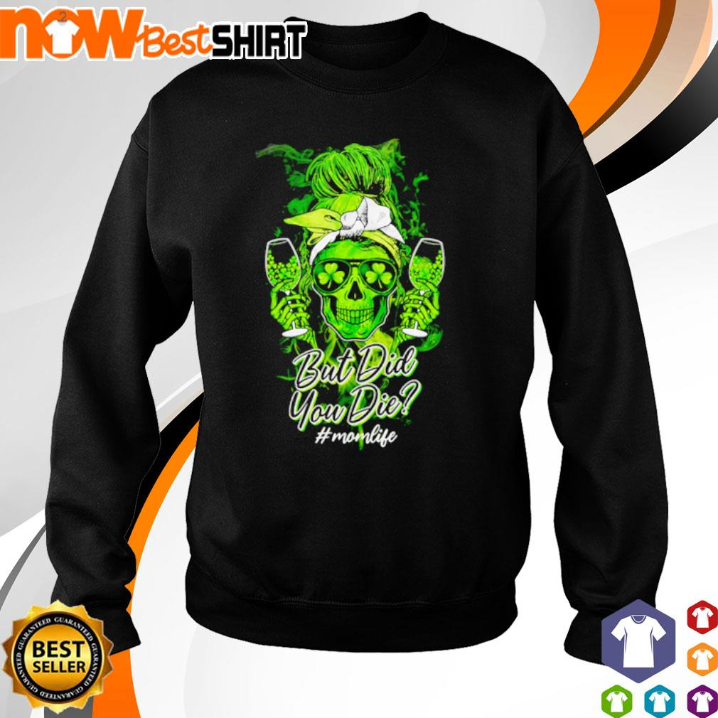 Skull but did you die #momlife s sweater