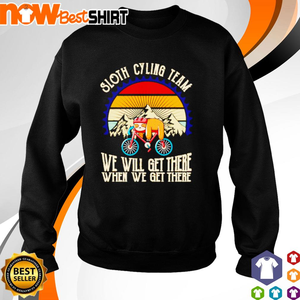 Sloth cycling team we will get there when we get there sunset s sweater
