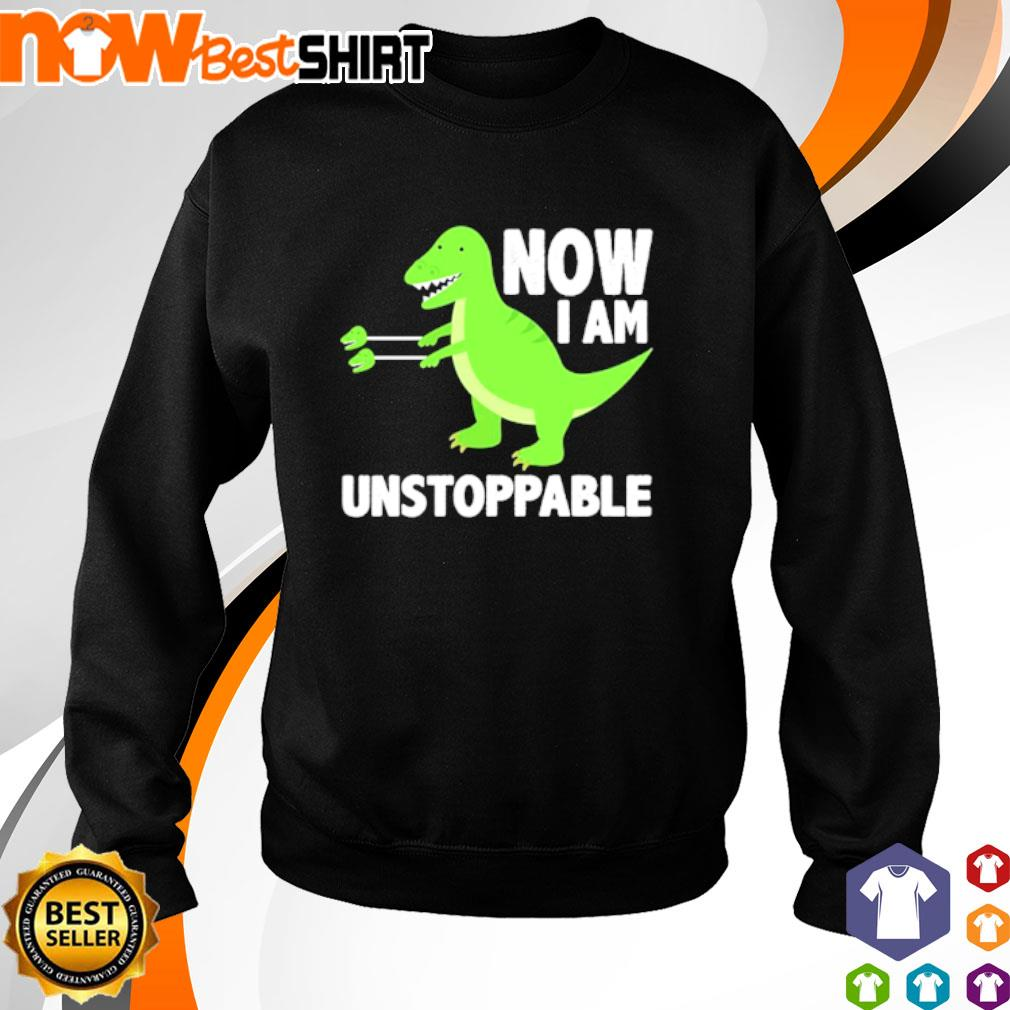 T-Rex now I am unstoppable s sweater