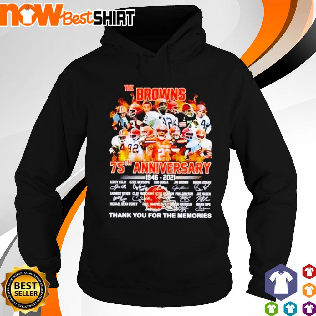 The Browns 75th anniversary 1946 - 2021 thank you for the memories signatures s hoodie