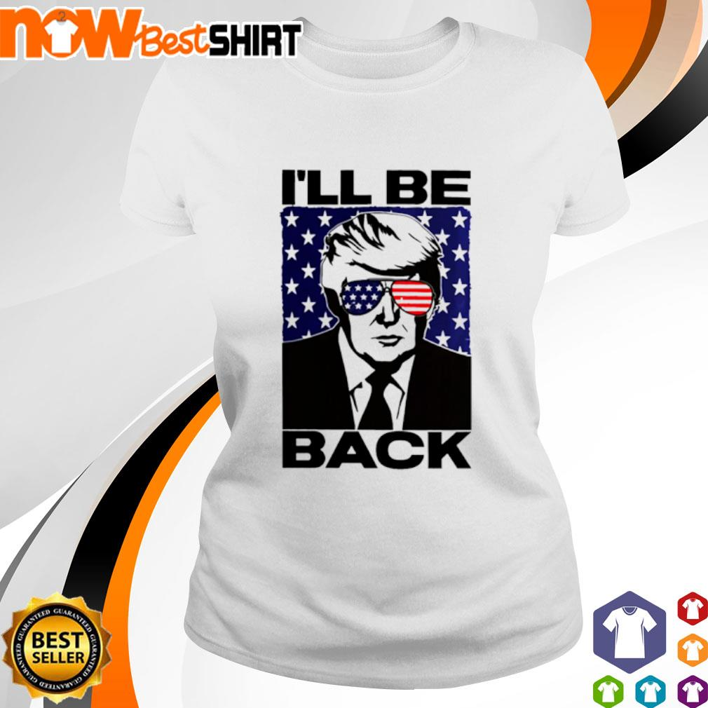 Trump I'll be back America Flag s ladies-tee