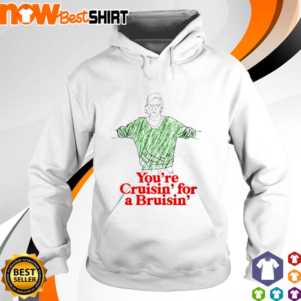 You're cruisin' for a Bruisin' s hoodie
