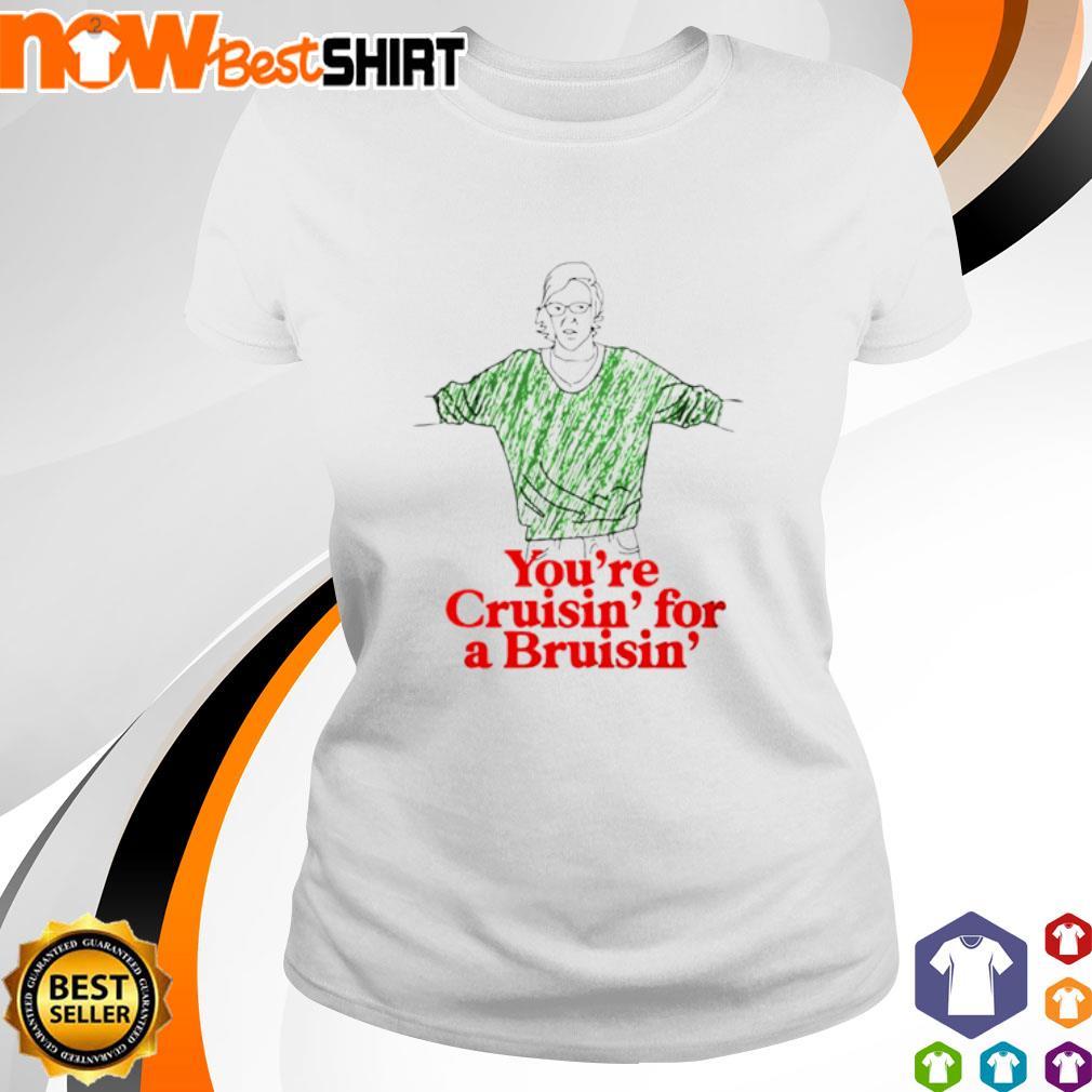 You're cruisin' for a Bruisin' s ladies-tee
