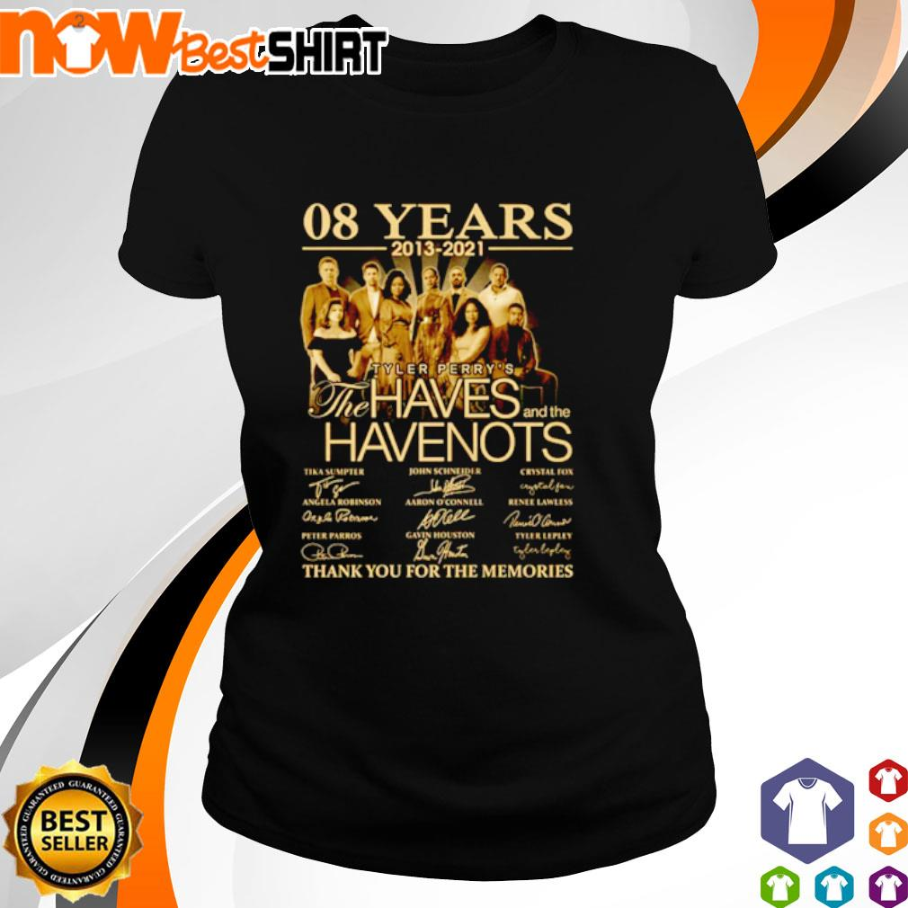 08 Years 2013 - 2021 Tyler Perry's The Haves and the Have Nots thank you for the memories s ladies-tee