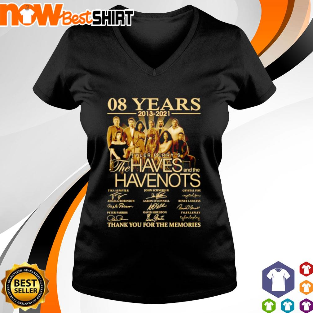 08 Years 2013 - 2021 Tyler Perry's The Haves and the Have Nots thank you for the memories s v-neck-t-shirt