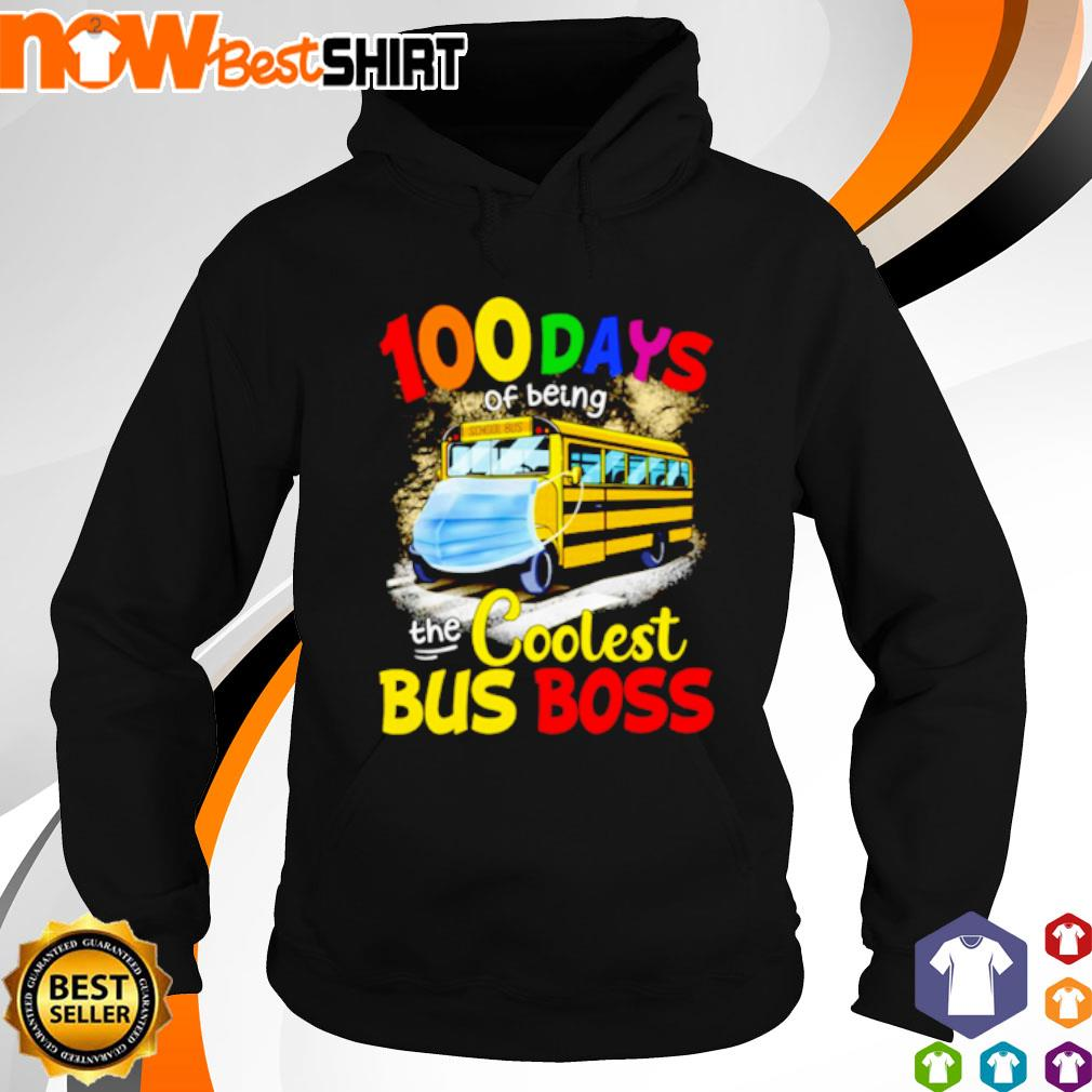 100 Day of being the coolest bus boss mask s hoodie