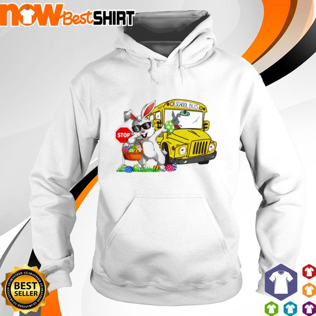 Happy Easter Rabbit dadding stop school bus s hoodie
