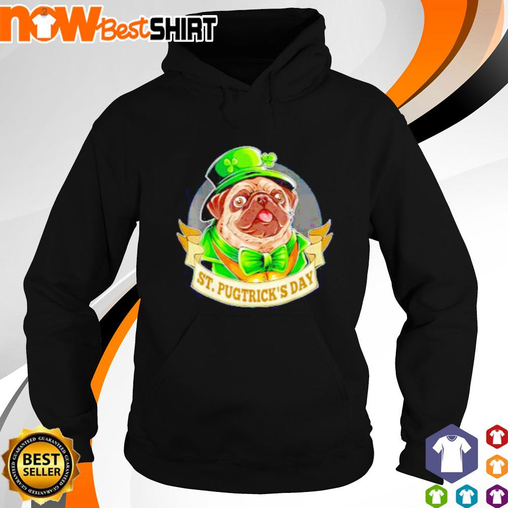 St. Pugtrick's Day Happy St. Patrick's Day s hoodie