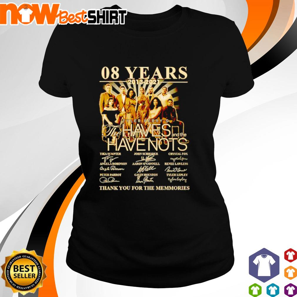 08 Years 2013 - 2021 Tyler Perry's The Haves and the Have Nots signatures s ladies-tee