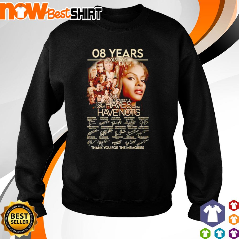 08 Years 2013 - 2021 Tyler Perry's The Haves and the Have Nots thank you for the memories signatures s sweater
