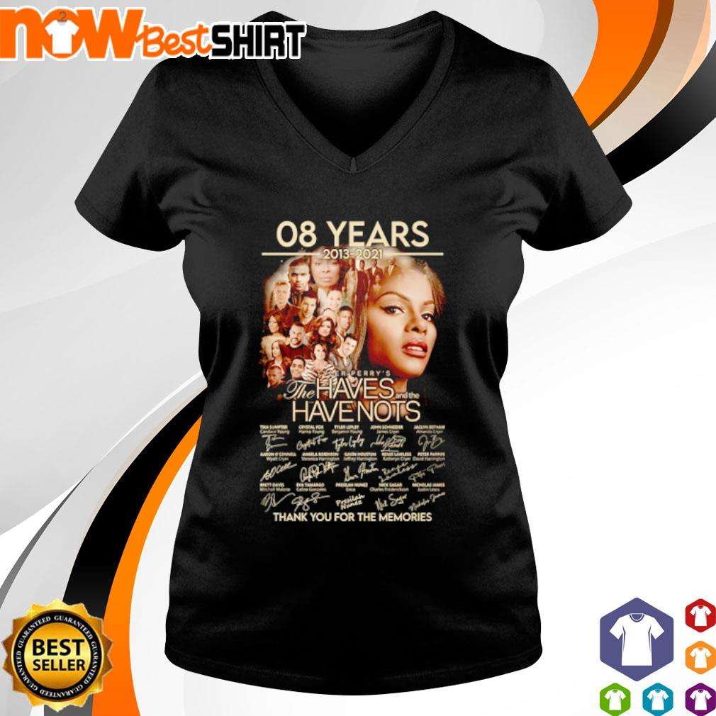 08 Years 2013 - 2021 Tyler Perry's The Haves and the Have Nots thank you for the memories signatures s v-neck-t-shirt