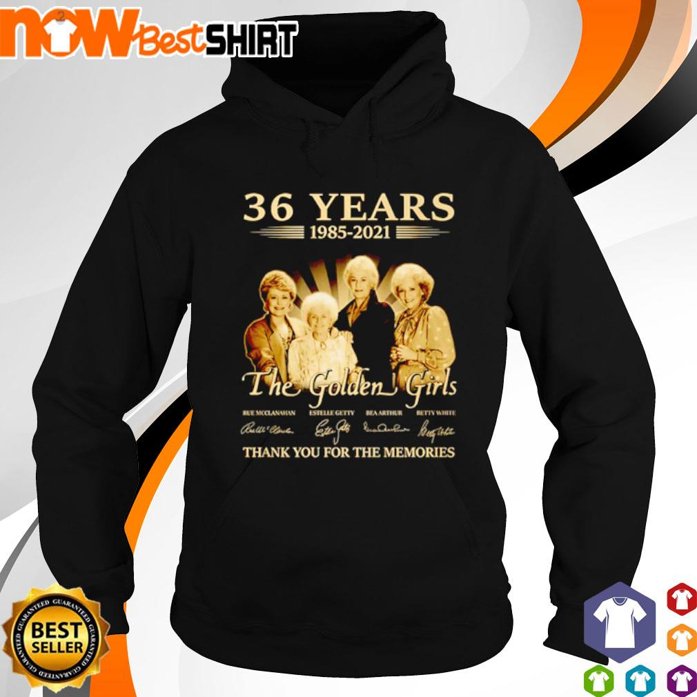 36 Years 1985 - 2021 The Golden Girls thank you for the memories signatures s hoodie