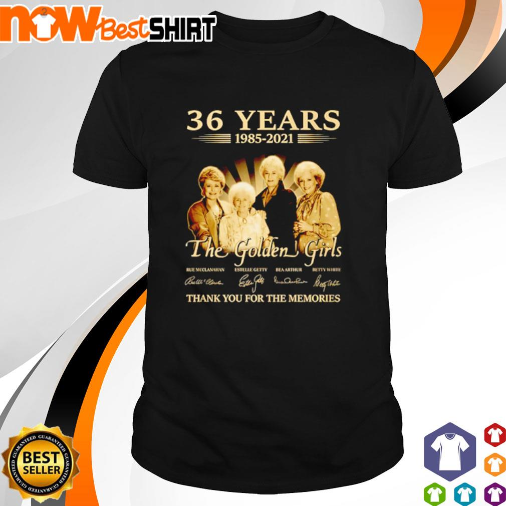 36 Years 1985 - 2021 The Golden Girls thank you for the memories signatures shirt