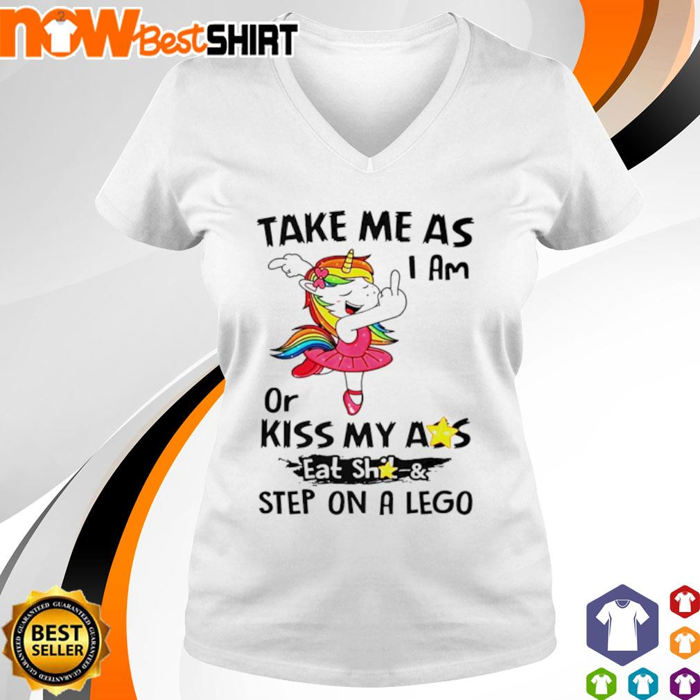 Unicorn take me as I am or kiss my ass eat shit and step on a lego s v-neck-t-shirt
