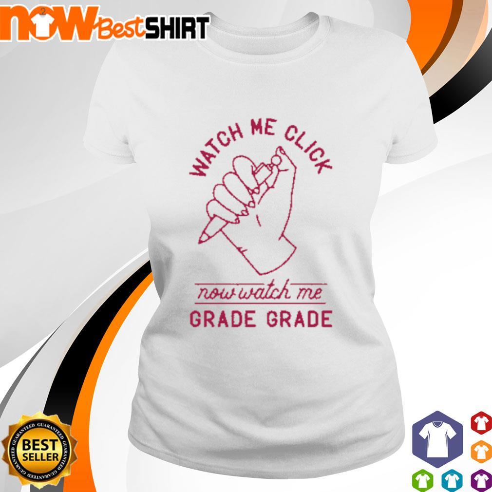 Watch me click now watch me grade grade s ladies-tee