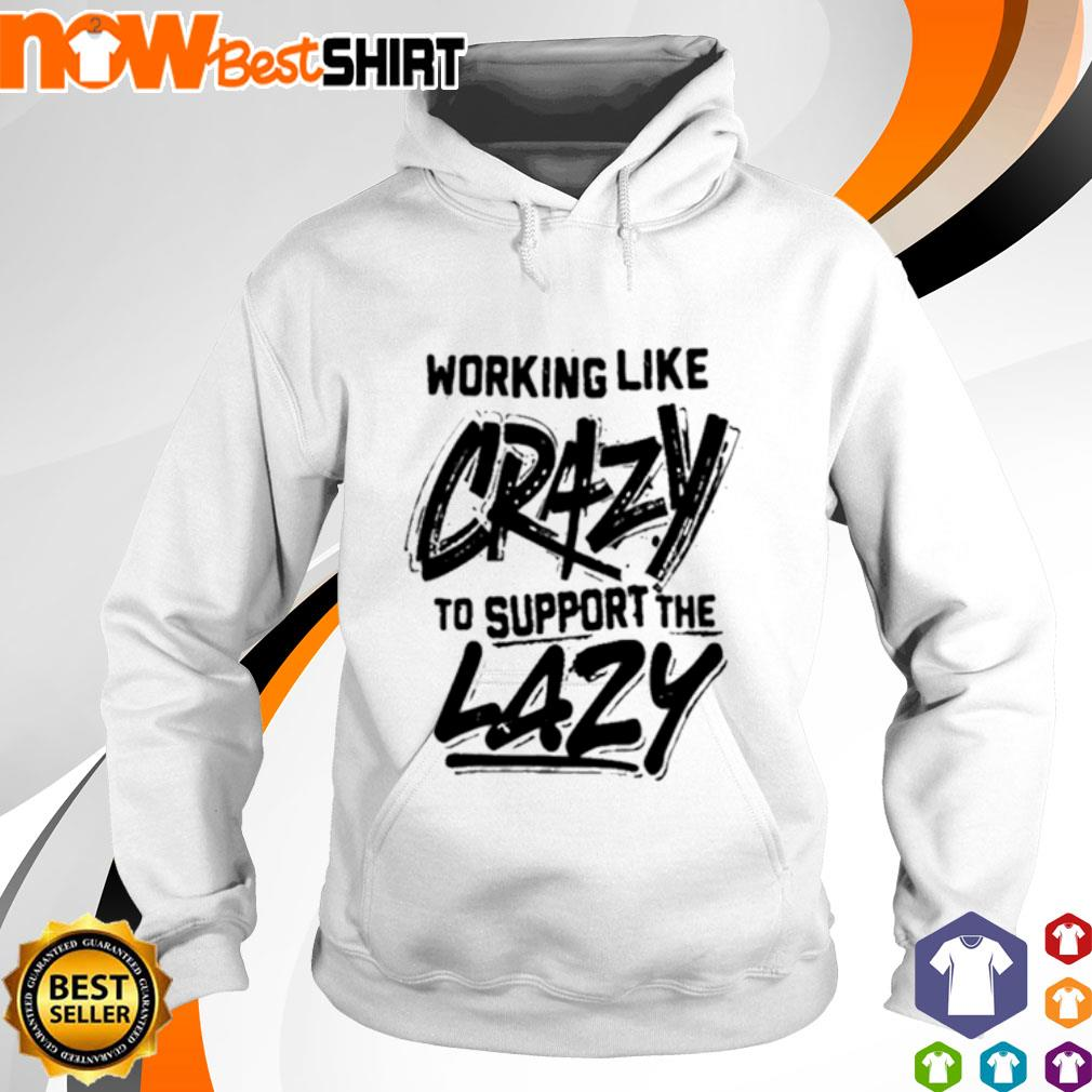 Working like crazy to support the lazy hoodie