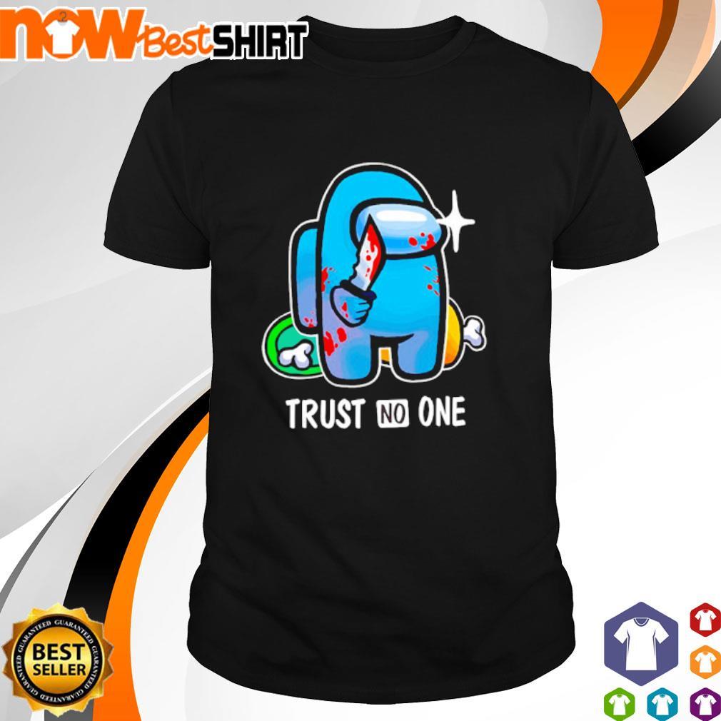 Among Us trust no one shirt