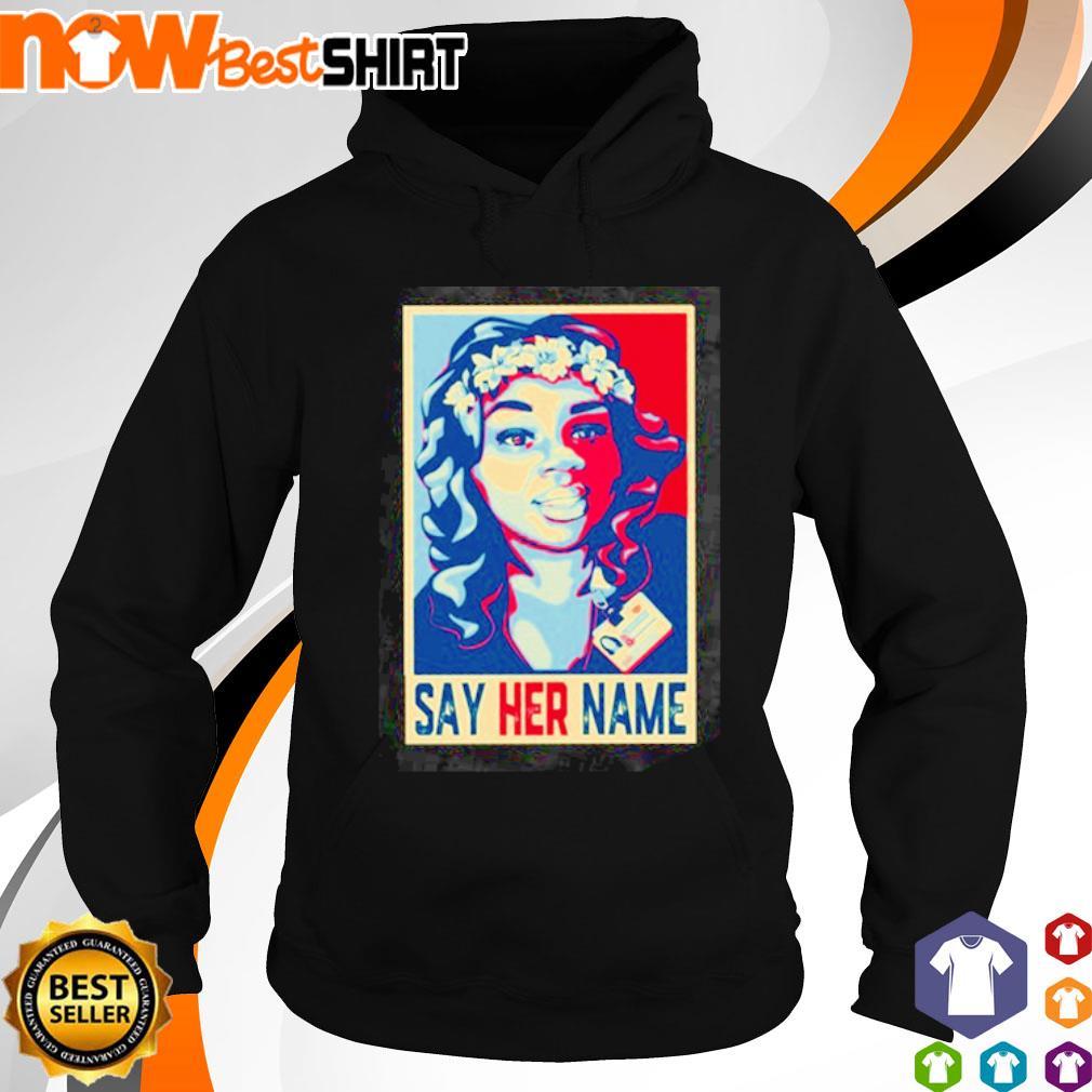 Breonna Taylor say her name hoodie