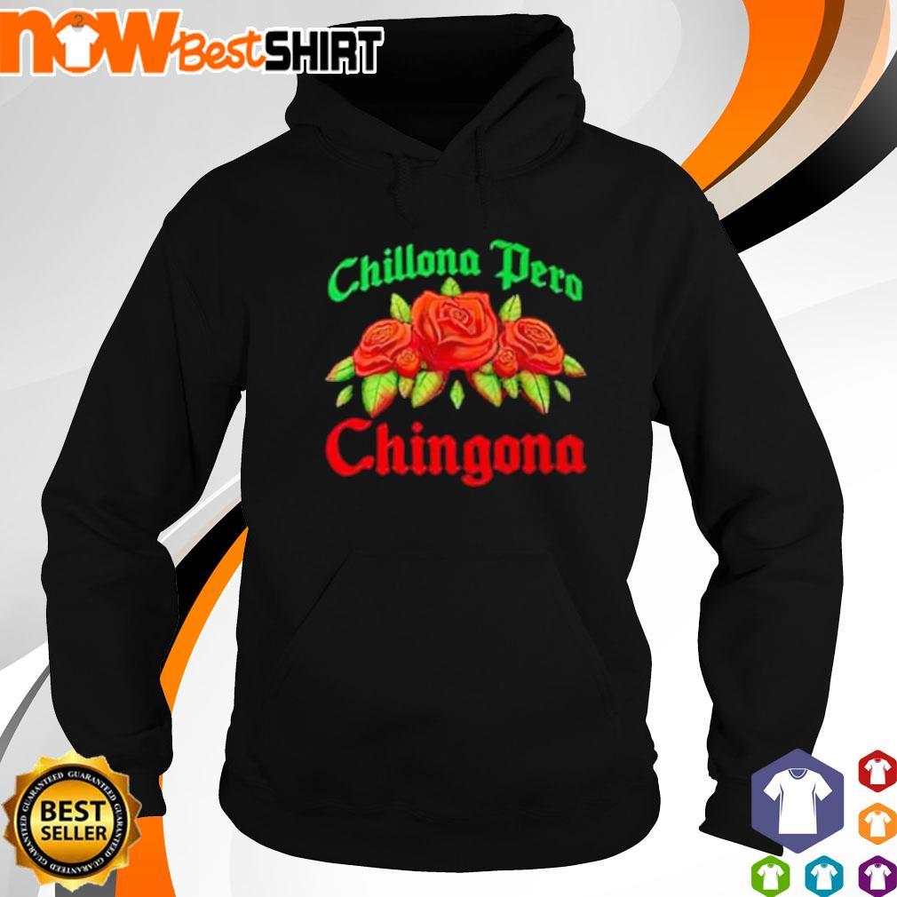 Chillona Pero Chingona hoodie
