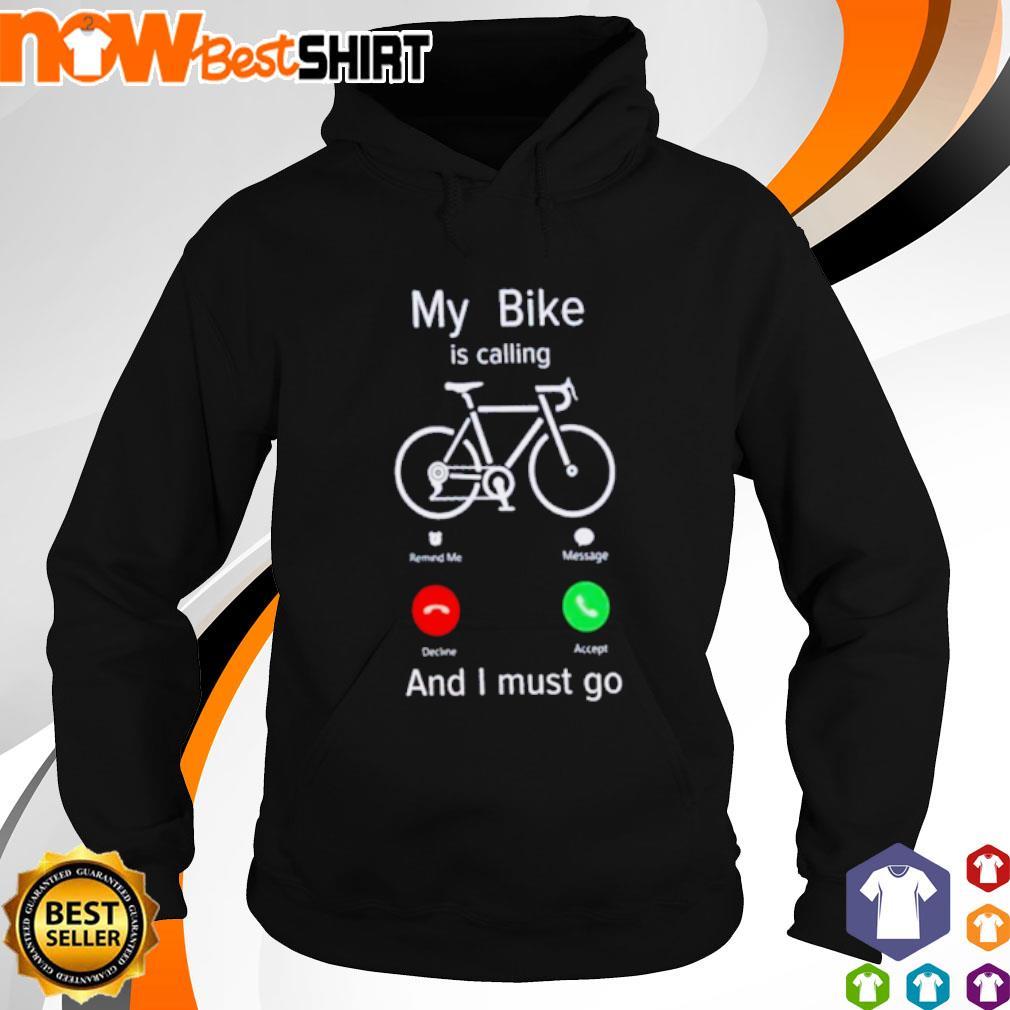 My bike is calling and I must go hoodie