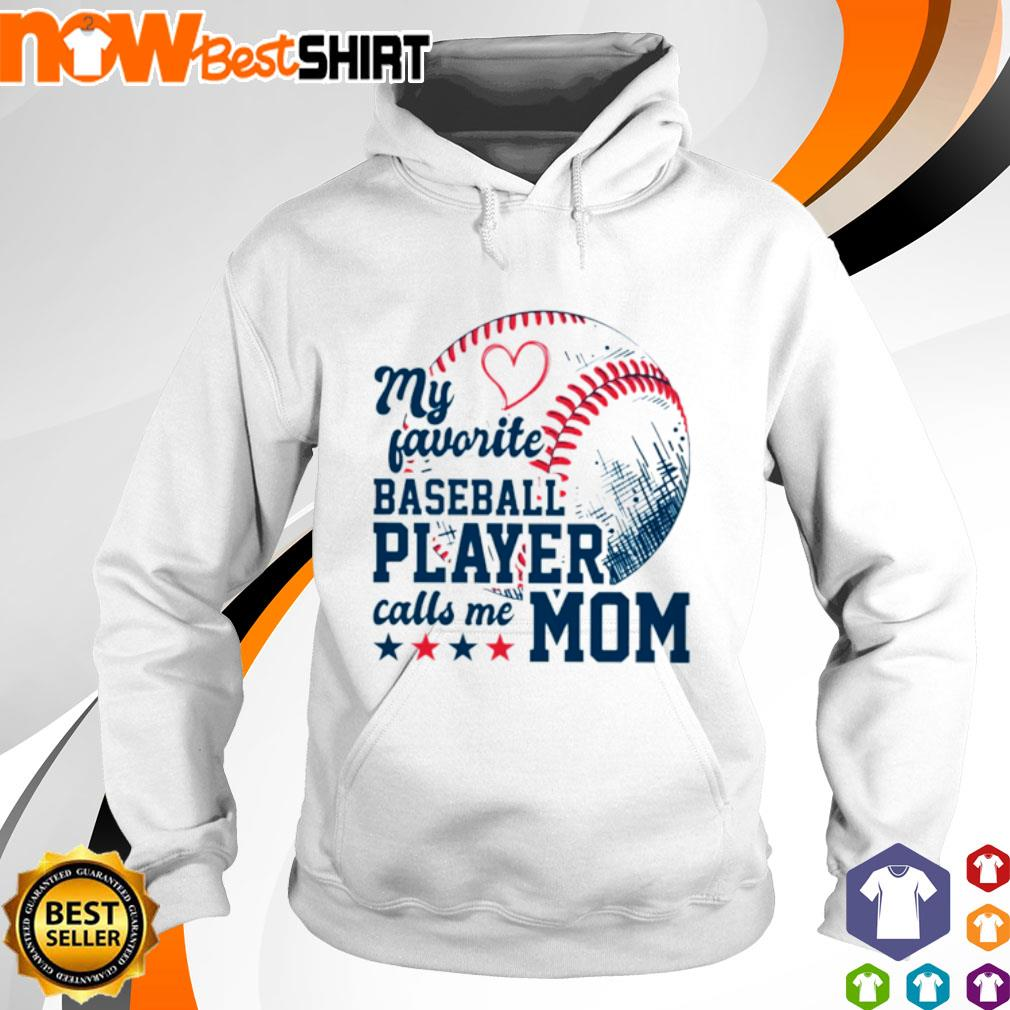 My favorite baseball player calls me mom hoodie
