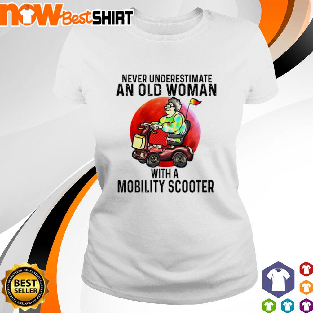 Never underestimate an old woman with a Mobility Scooter sunset ladies-tee