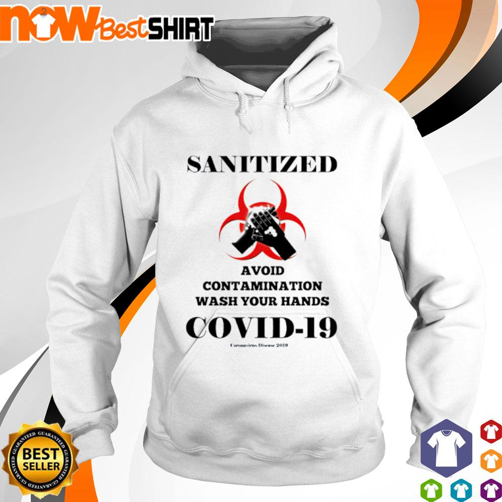 Sanitized avoid contamination wash your hands covid 19 hoodie
