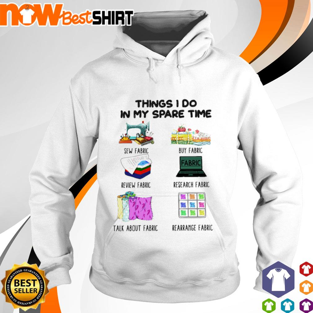 Things I do in my spare time sew fabric buy fabric review fabric hoodie