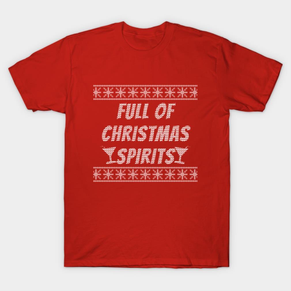 Full of Christmas spirits shirt