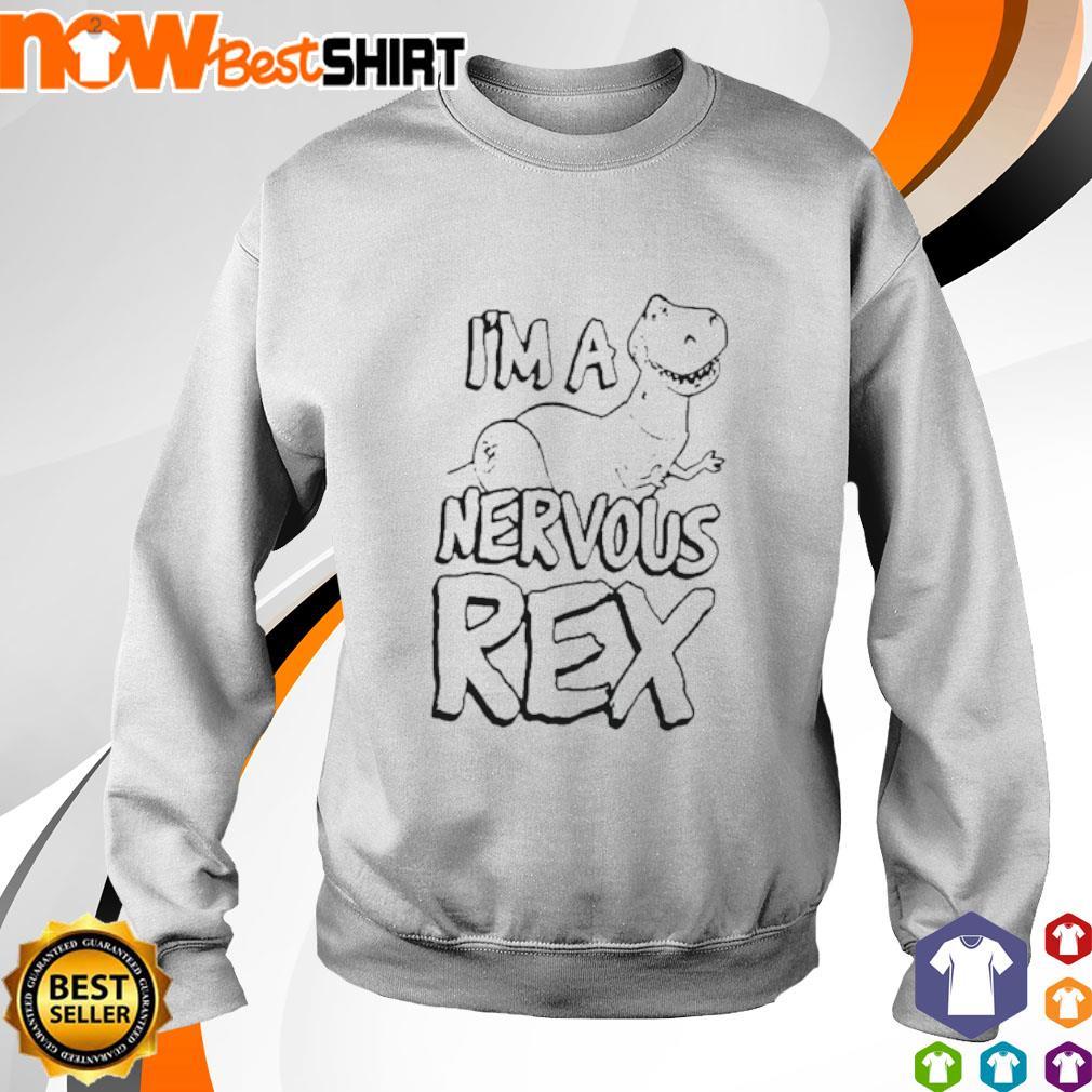 T-rex I'm a nervous Rex s sweater